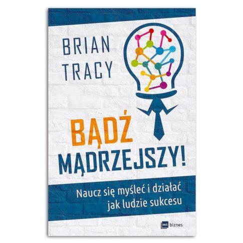 Bądź mądrzejszy Brian Tracy