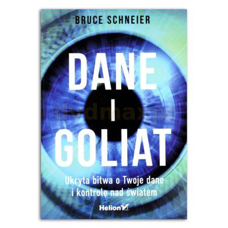 książka Dane i Goliat. Ukryta bitwa o Twoje dane i kontrolę nad światem