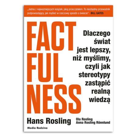 książka Factfulness. Dlaczego świat jest lepszy, niż myślimy, czyli jak stereotypy zastąpić realną wiedzą