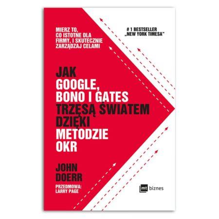 książka Jak Google, Bono i Gates trzęsą światem dzięki metodzie OKR
