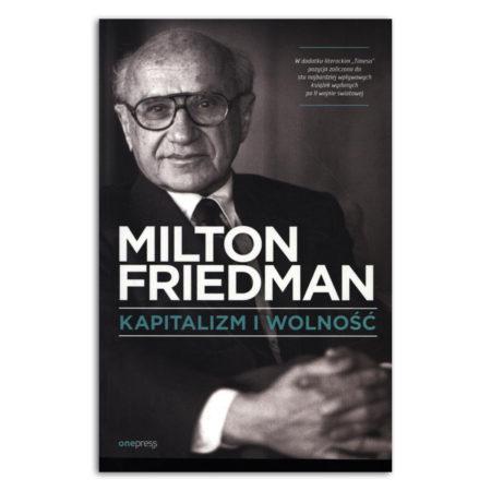 książka Kapitalizm Kapitalizm i wolność - Friedman Milton wolność