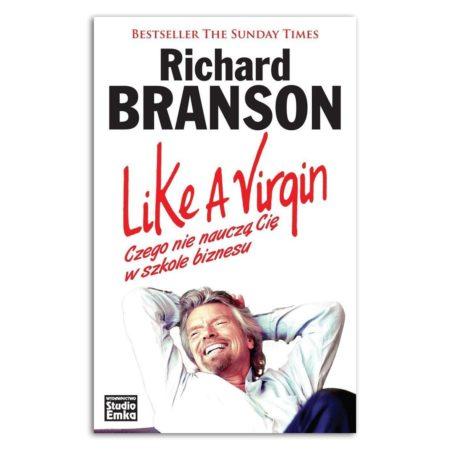 książka Like a Virgin. Czego nie nauczą Cię w szkole biznesu