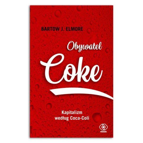 Obywatel Coke. Kapitalizm według Coca-Coli