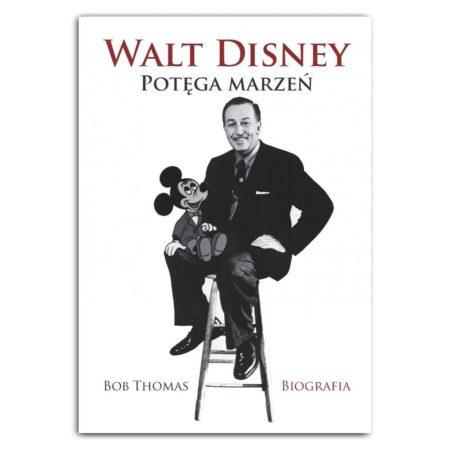 książka Walt Disney. Potęga marzeń