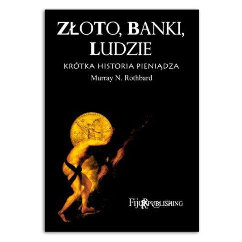 Złoto banki ludzie – krótka historia pieniądza
