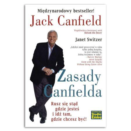książka Zasady Canfielda. Rusz się stąd gdzie jesteś i idź tam, gdzie chcesz być!