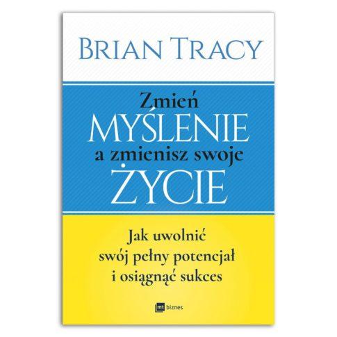 książka Zmień myślenie a zmienisz swoje życie