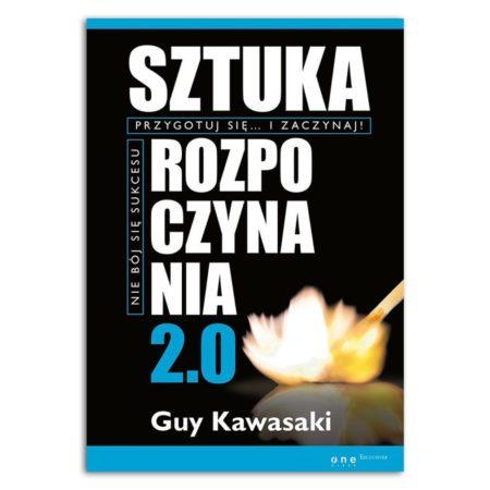 Sztuka rozpoczynania 2. 0 Guy Kawasaki