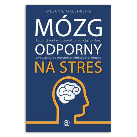 Mózg odporny Mózg odporny na stres - Melanie Greenbergstres - Melanie Greenberg