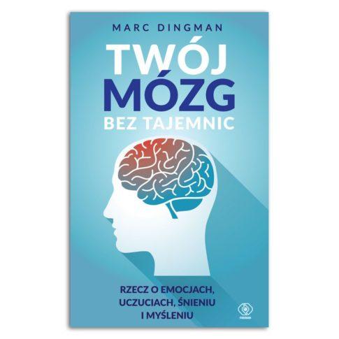 Twój mózg bez tajemnic Marc Dingman